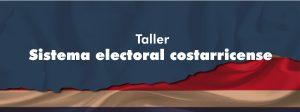 Protegido: Taller Sistema Electoral Costarricense